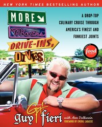 More Diners, Drive-ins And Dives: A Drop-Top Culinary Cruise Through America's Finest and Funkiest…