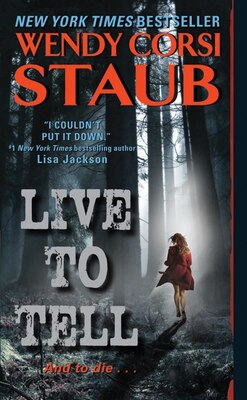 Book Live to Tell by Wendy Corsi Staub