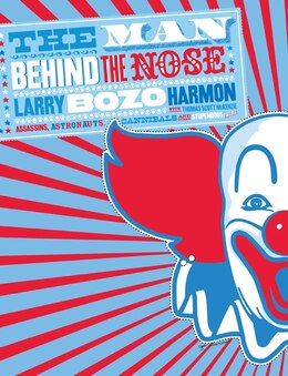 Book The Man Behind The Nose: Assassins, Astronauts, Cannibals, and Other Stupendous Tales by Larry bozo Harmon