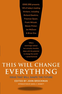 Book This Will Change Everything: Ideas That Will Shape the Future by John Brockman
