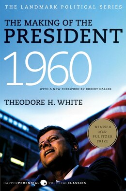 Book The Making of the President 1960 by Theodore H. White