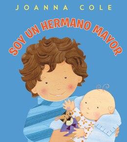 Book Soy un hermano mayor: Soy un hermano mayor by Joanna Cole