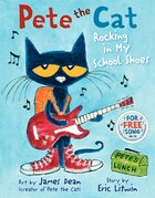 Pete The Cat: Rocking In My School Shoes: Rocking In My School Shoes