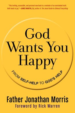 Book God Wants You Happy: From Self-Help To God's Help by Jonathan Morris