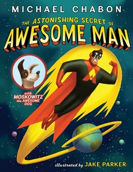 Book The Astonishing Secret Of Awesome Man by Michael Chabon