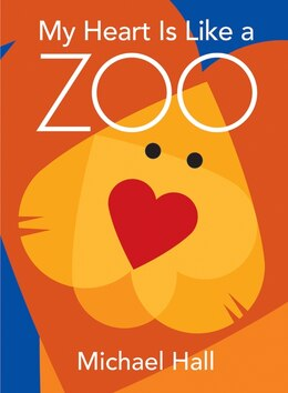 Book My Heart Is Like a Zoo by Michael Hall