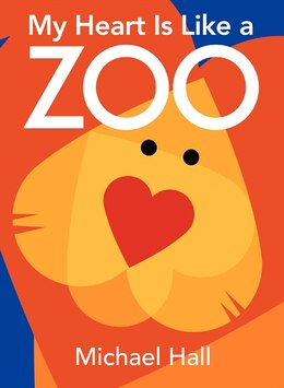 Book My Heart Is Like A Zoo Board Book by Michael Hall
