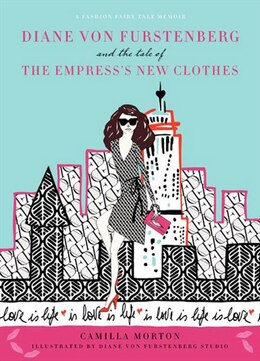 Book Diane Von Furstenberg And The Tale Of The Empress's New Clothes by Camilla Morton