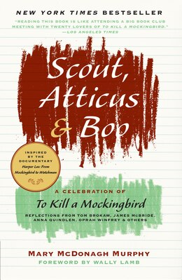 Book Scout, Atticus, and Boo: A Celebration of To Kill a Mockingbird by Mary McDonagh Murphy