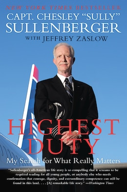 Book Highest Duty: My Search For What Really Matters by Chesley B., Iii Sullenberger