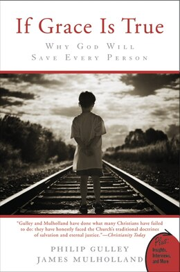 Book If Grace Is True: Why God Will Save Every Person by Philip Gulley