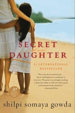 Book Secret Daughter: A Novel by Shilpi Somaya Gowda