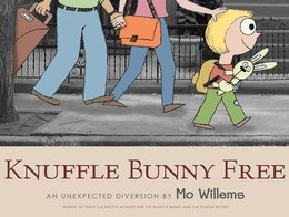 Book Knuffle Bunny Free: An Unexpected Diversion by Mo Willems