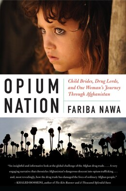 Book Opium Nation: Child Brides, Drug Lords, and One Woman's Journey Through Afghanistan by Fariba Nawa