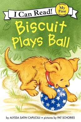 Book Biscuit Plays Ball by Alyssa Satin Capucilli