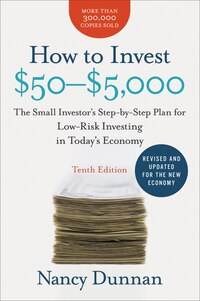 How to Invest $50-$5,000 10e: The Small Investor's Step-by-Step Plan for Low-Risk Investing in…