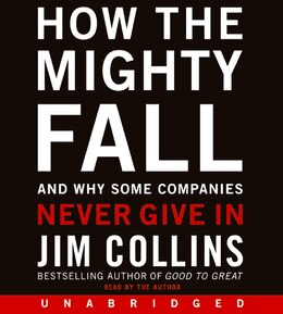 Book How The Mighty Fall Cd: And Why Some Companies Never Give In by Jim Collins