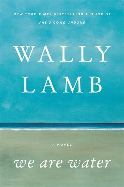 We Are Water: A Novel by Wally Lamb