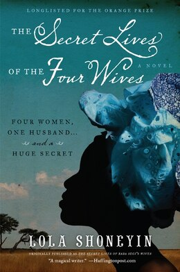 Book The Secret Lives Of The Four Wives: A Novel by Lola Shoneyin
