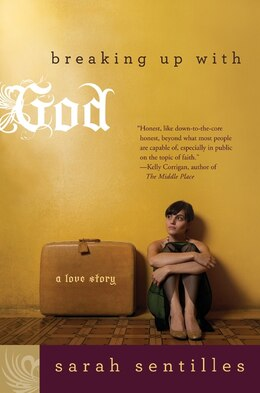 Book Breaking Up With God: A Love Story by Sarah Sentilles