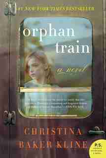 Orphan Train: A Novel by Christina Baker Kline