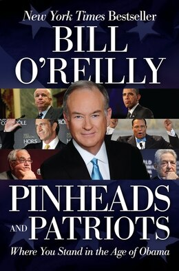 Book Pinheads And Patriots: Where You Stand In The Age Of Obama by Bill O'reilly