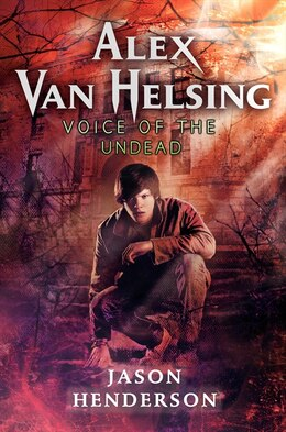 Book Alex Van Helsing: Voice Of The Undead: Voice Of The Undead by Jason Henderson