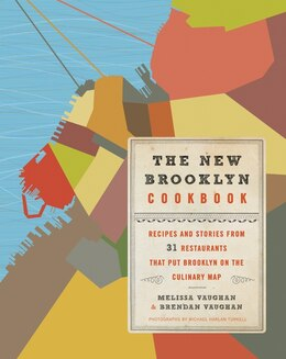 Book The New Brooklyn Cookbook: Recipes and Stories from 31 Restaurants That Put Brooklyn on the… by Melissa Vaughan