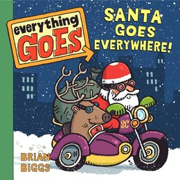 Book Everything Goes: Santa Goes Everywhere!: Santa Goes Everywhere! by Brian Biggs