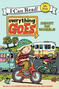 Everything Goes: Henry On Wheels: Henry On Wheels
