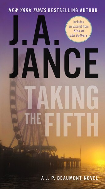 Taking The Fifth: A J.p. Beaumont Novel by J. A Jance