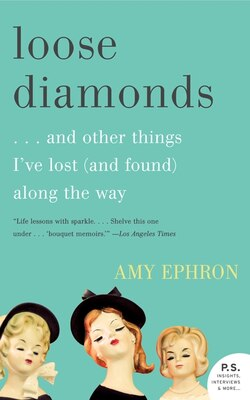 Book Loose Diamonds: …and Other Things I've Lost (and Found) Along the Way by Amy Ephron