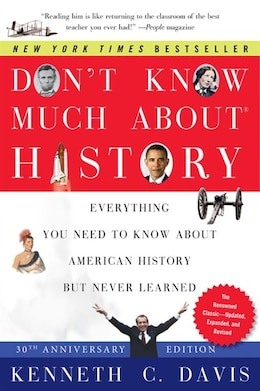 Book Don't Know Much About History, Anniversary Edition: Everything You Need to Know About American… by Kenneth C. Davis