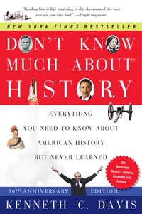 Don't Know Much About History, Anniversary Edition: Everything You Need to Know About American…