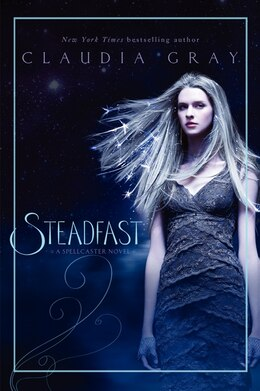 Book Steadfast: A Spellcaster Novel by Claudia Gray