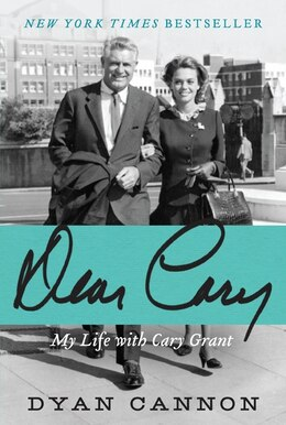 Book Dear Cary: My Life with Cary Grant by Dyan Cannon