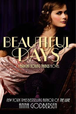 Book Beautiful Days: A Bright Young Things Novel by Anna Godbersen