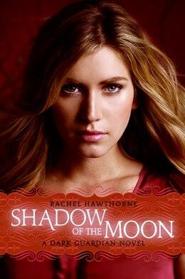 Book Dark Guardian #4: Shadow Of The Moon: Shadow Of The Moon by Rachel Hawthorne