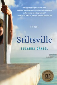 Stiltsville: A Novel
