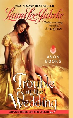 Book Trouble at the Wedding: Abandoned At The Altar by Laura Lee Guhrke
