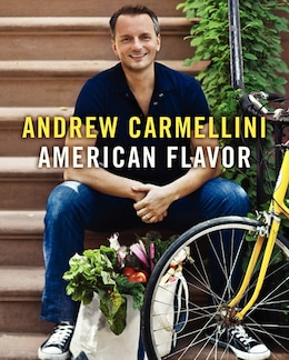 Book American Flavor by Andrew Carmellini