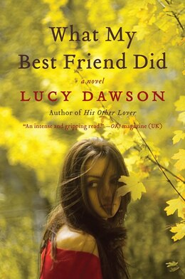 Book What My Best Friend Did: A Novel by Lucy Dawson