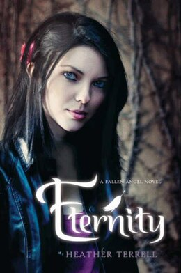 Book Eternity: A Fallen Angel Novel by Heather Terrell