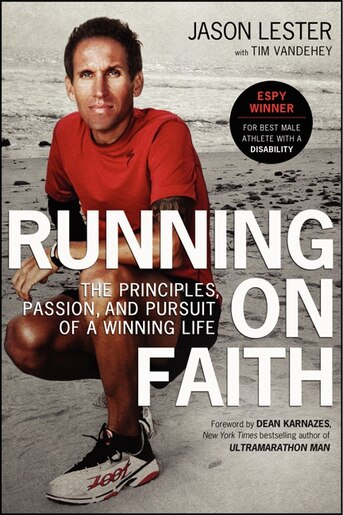 Running On Faith: The Principles, Passion, and Pursuit of a Winning Life by Jason Lester