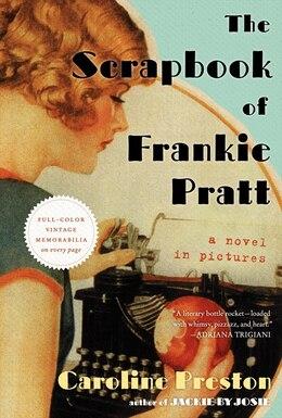 Book The Scrapbook Of Frankie Pratt: A Novel In Pictures by Caroline Preston