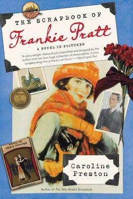 Book The Scrapbook Of Frankie Pratt by Caroline Preston