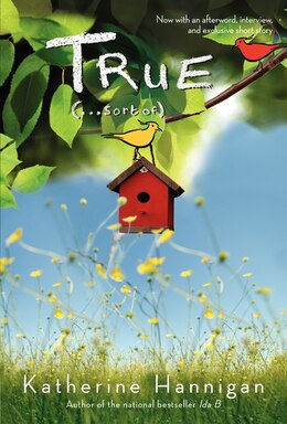 Book True (. . . Sort Of) by Katherine Hannigan