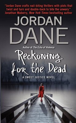 Book Reckoning For The Dead: A Sweet Justice Novel by Jordan Dane