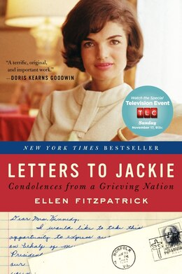 Book Letters To Jackie: Condolences From A Grieving Nation by Ellen Fitzpatrick