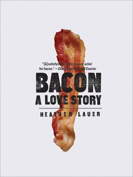Book Bacon: A Love Story by Heather Lauer